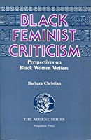 Black Feminist Criticism: Perspectives on Black Women Writers (Athene S.)