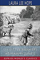 Six Little Bunkers at Mammy June's (Esprios Classics)