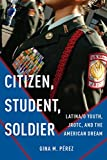 Citizen, Student, Soldier: Latina/o Youth, JROTC, and the American Dream (Social Transformations in American Anthropology Book 2) (English Edition)