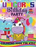 UNICORNS Birthday PARTY COLORING BOOK FOR KIDS: Unicorn Coloring Book for Kids, girls & Toddlers-100 Unique Coloring Pages-Happy Birthday Coloring Book for Kids Ages 4-10