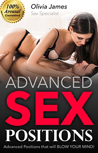 SEX POSITIONS: Advanced Sex Positions that will BLOW YOUR MIND! (Sex Positions, Sex, Kama Sutra, Sex Guide)