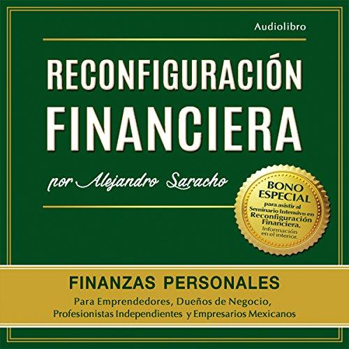 Reconfiguración Financiera: Piensa, Gana, Administra, Invierte y Potencia tu dinero como la gente rica audiobook cover art