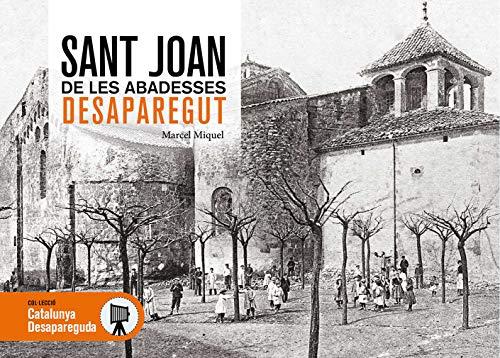 Sant Joan De Les Abadesses Desaparegut: 94 (Catalunya Desapareguda)