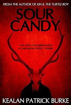 Sour Candy by [Kealan Patrick Burke]