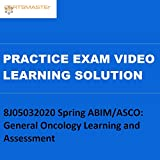 Certsmasters 8J05032020 Spring ABIMASCO: General Oncology Learning and Assessment Practice Exam Video Learning Solution