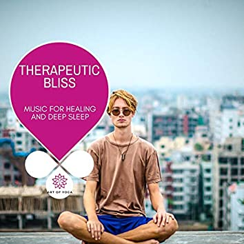 Therapeutic Bliss - Music For Healing And Deep Sleep
