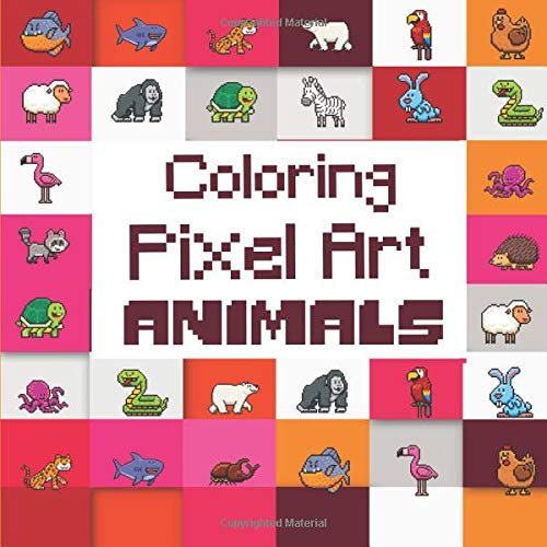 Coloring Pixel Art Animals: Part 2 - A color book for kids and adult - Be happy by coloring and drawing