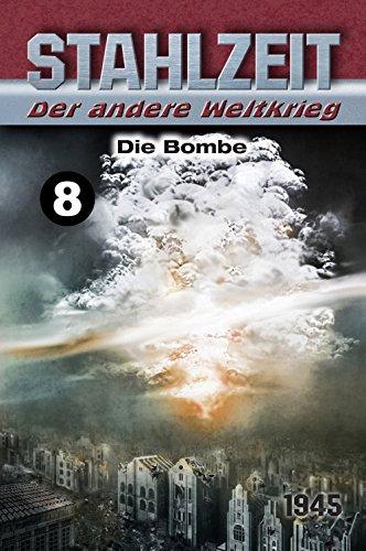 Stahlzeit, Band 8: Die Bombe
