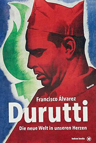 Durruti: Die neue Welt in unseren Herzen