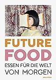 Future Food: Essen für die Welt von morgen