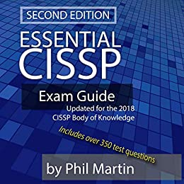 Essential CISSP Exam Guide: Updated for the 2018 CISSP Body of Knowledge (English Edition) par [Phil Martin]