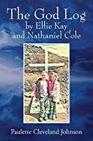 The God Log by Ellie Kay and Nathaniel Cole