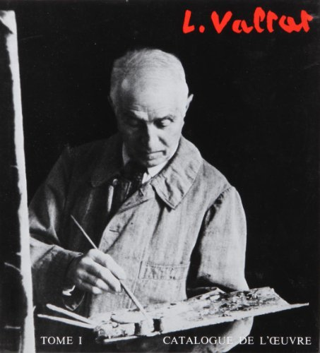 Louis Valtat, tome 1. Catalogue de l'oeuvre