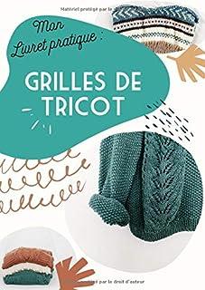 GRILLES DE TRICOT: Mon livret Pratique - 4 Ratios de Grilles et Orientation Portrait ou Paysage - 100 Pages