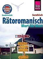 Reise Know-How Sprachfuehrer Raetoromanisch - Wort fuer Wort (Surselvisch, Rumantsch, Buendnerromanisch, Surselvan): Kauderwelsch-Band 197