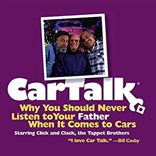 Car Talk: Why You Should Never Listen to Your Father When It Comes to Cars audiobook cover art