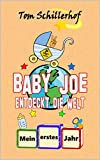 Baby Joe entdeckt die Welt: Mein erstes Jahr