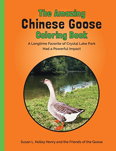 The Amazing Chinese Goose Coloring Book: A Longtime Favorite of Crystal Lake Park Had a Powerful Impact