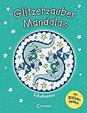 Glitzerzauber-Mandalas - Fabelwesen: Malbuch ab 5 Jahre