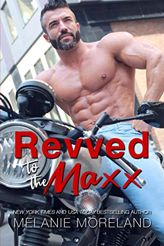 Revved To The Maxx by Melanie Moreland