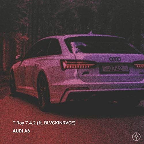 T-Roy 7.4.2 feat. BLVCKinRVCE
