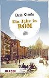 Ein Jahr in Rom (HERDER spektrum) - Dela Kienle
