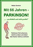 """Mit 66 Jahren - PARKINSON!: """"... geschuettelt und nicht geruehrt"""""""