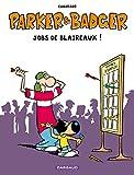 Parker & Badger - Hors-série - Tome 0 - Jobs de Blaireaux
