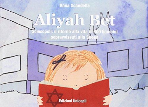 Aliyah Bet. Sciesopoli: il ritorno alla vita di 800 bambini sopravvissuti alla Shoah