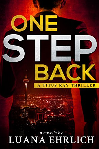 Book: One Step Back - A Titus Ray Thriller by Luana Ehrlich
