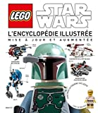 Lego star wars, l'encyclopedie illustree revue et augmentee - Revue et augmentée