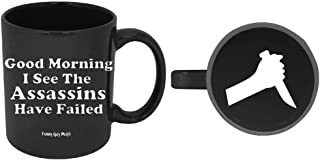 Funny Guy Mugs Good Morning I See The Assassins Have Failed Ceramic Coffee Mug, Black, 11-Ounce