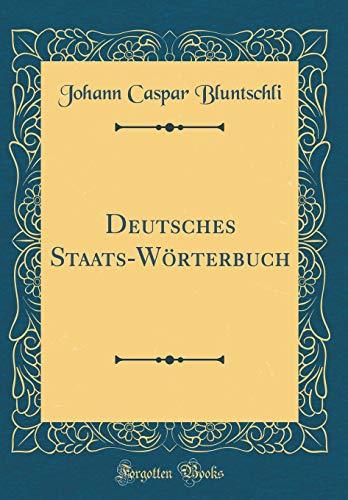 Deutsches Staats-Wörterbuch (Classic Reprint)