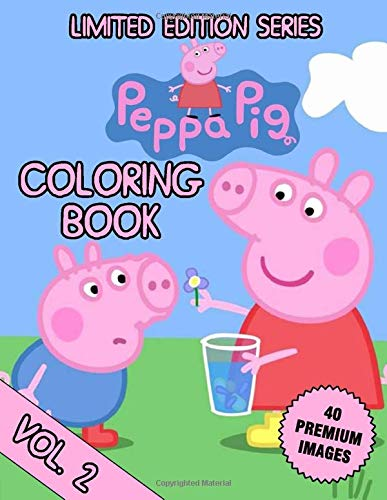 Peppa Pig Coloring Book: Volume 2 - Great Activity Coloring Book For Kids, Girls, Boys, Toddler Ages 2-4 With 40 High Quality Illustrators (Limited Edition Series, Band 2)