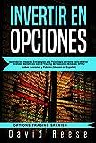 Invertir en Opciones: Aprenda las mejores Estrategias y la Psicología correcta para...