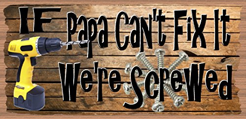 GiggleSticks If Papa Can't Fix it We're Screwed - Papa Sign - Papa Plaque