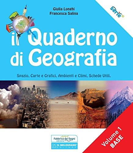 Il quaderno di geografia. Spazio, carte e grafici, ambienti e climi, schede utili (Vol. 1)