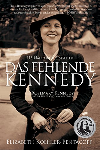 DAS FEHLENDE KENNEDY: ROSEMARY KENNEDY und die Secret Bonds von vier Frauen (German Edition)