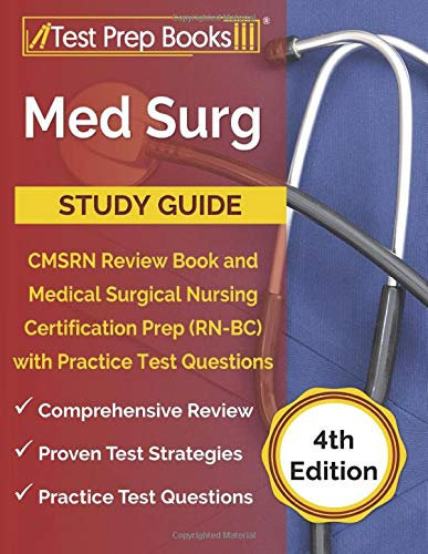 Med Surg Study Guide: CMSRN Review Book and Medical Surgical Nursing Certification Prep (RN-BC) with Practice Test Questions [4th Edition]