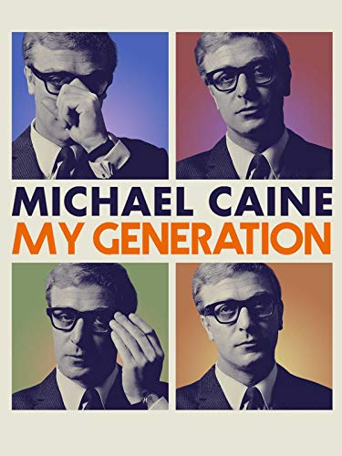 Michael Caine: My Generation