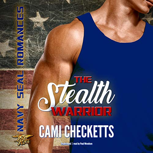 The Stealth Warrior Audiobook By Cami Checketts cover art