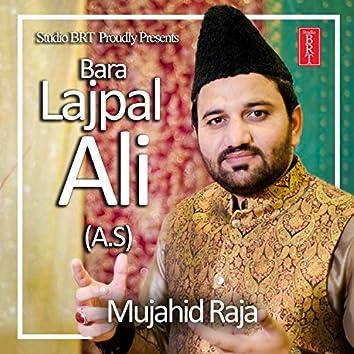 Bara Lajpal Ali ( A.S )