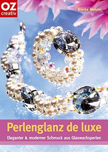 Perlenglanz de luxe: Elegante & moderne Schmuckideen aus Wachsperlen (Creativ-Taschenbuecher. CTB)