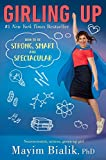 Girling Up: How to Be Strong, Smart and Spectacular (English Edition)