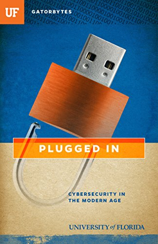 Plugged In: Cybersecurity in the Modern Age (English Edition)