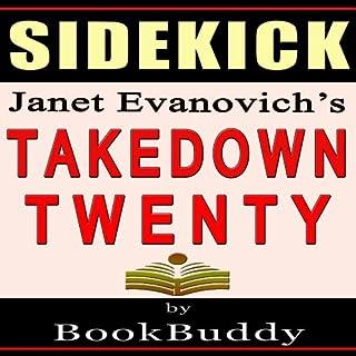 Takedown Twenty: Analysis of a Stephanie Plum Novel by Janet Evanovich - Sidekick                   By:                                                                                                                                 BookBuddy                               Narrated by:                                                                                                                                 Naomi Cole                      Length: 27 mins     27 ratings     Overall 3.4