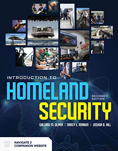 Compare Textbook Prices for Introduction to Homeland Security: Policy, Organization, and Administration 2 Edition ISBN 9781284154634 by Oliver, Willard M.,Marion, Nancy E.,Hill, Joshua B.