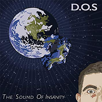 The Sound of Insanity