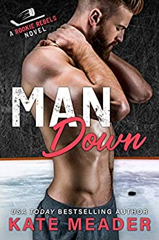 Man Down: A Widower Hockey Romance (A Rookie Rebels Novel) by [Kate Meader]