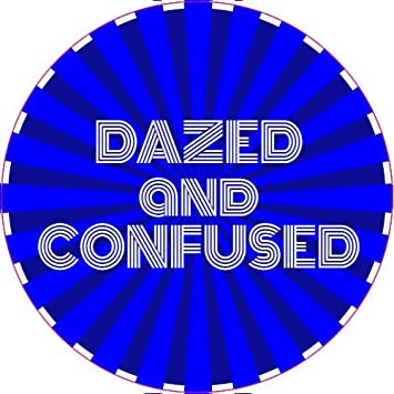 Dazed and Confused  stickers